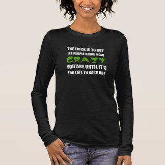 Trick Crazy Back Out Long Sleeve T-Shirt