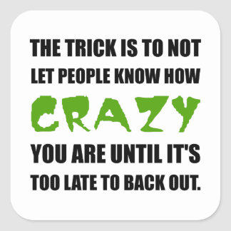 Trick Crazy Back Out Square Sticker