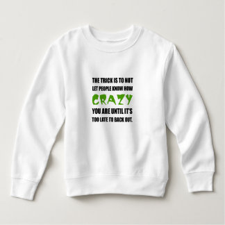 Trick Crazy Back Out Sweatshirt
