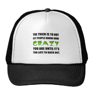Trick Crazy Back Out Trucker Hat