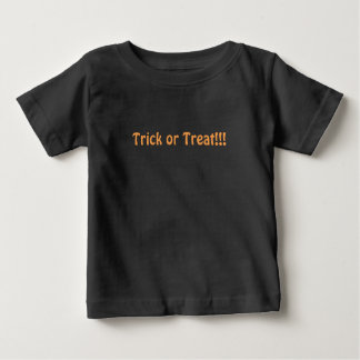 Trick or Treat!!! Baby T-Shirt