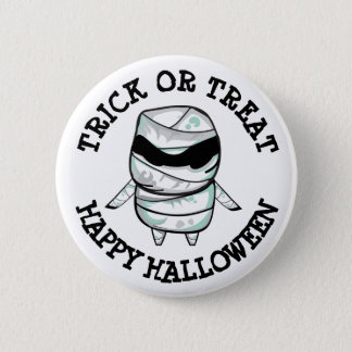 TRICK OR TREAT HAPPY HALLOWEEN MUMMY BUTTON