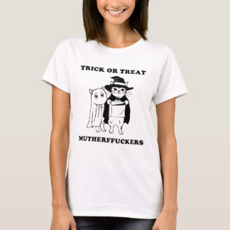 Trick or Treat Mutherffuckers T-Shirt
