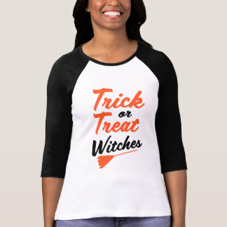 Trick or Treat Witches Funny saying Halloween T-Shirt