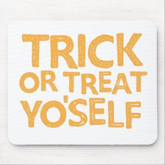 trick or treat yo'self mouse pad