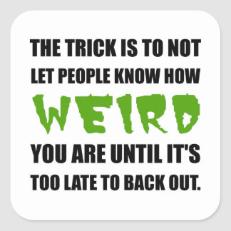 Trick Weird Back Out Black Square Sticker