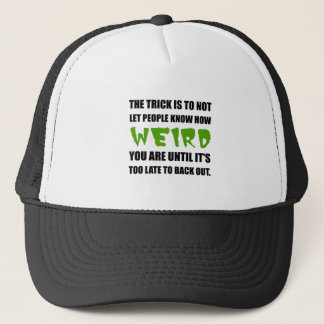 Trick Weird Back Out Black Trucker Hat