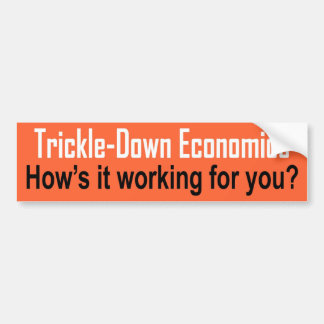 Trickle-Down Bumper Sticker