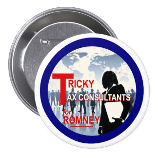 Tricky Tax Consultants for Romney 3 Inch Round Button