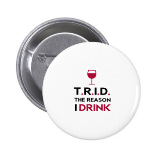 TRID The Reason I Drink for Mortgage & Real Estate 2 Inch Round Button