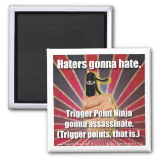 Trigger Point Ninja ® Haters Gonna Hate Magnet