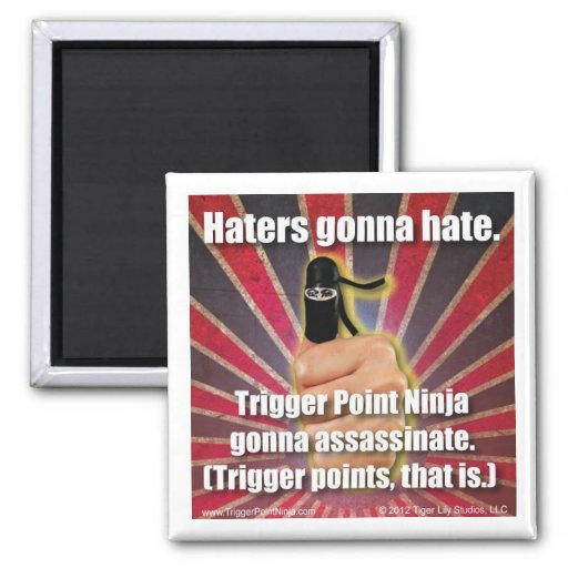 Trigger Point Ninja ® Haters Gonna Hate Magnet