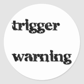 trigger  warning classic round sticker
