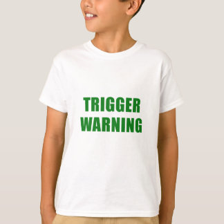 Trigger Warning T-Shirt