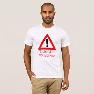 TRIGGER WARNING! T-Shirt