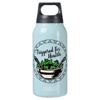 Triggered For Health Insulated Bottle