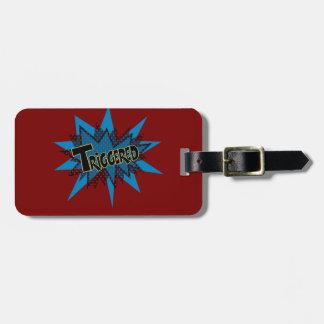 Triggered Luggage Tag