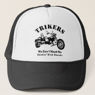 Trikers We Don't Need No Stinkin' Kick Stands Trucker Hat