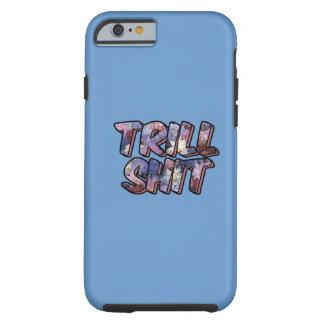 Trill Tough iPhone 6 Case
