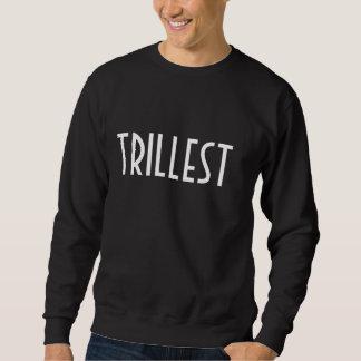 Trillest Crewneck Sweatshirts