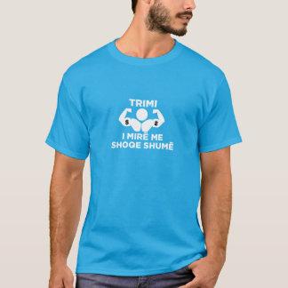 Trimi i mire T-Shirt