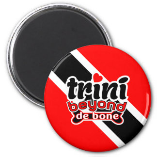 Trini Beyond De Bone Magnet