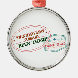 Trinidad and Tobago Been There Done That Metal Ornament