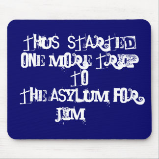 Trip To The Asylum  aa  Mousepad asylum