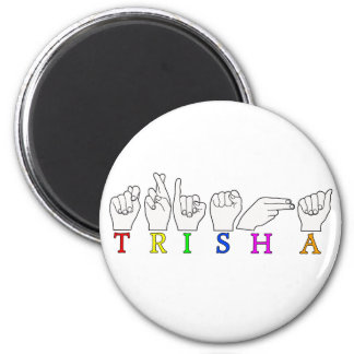 TRISHA ASL FINGERSPELLED NAME SIGN 2 INCH ROUND MAGNET