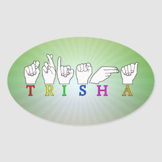 TRISHA ASL FINGERSPELLED NAME SIGN OVAL STICKER