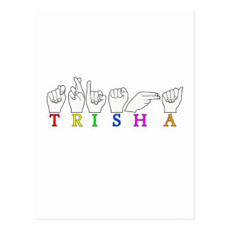 TRISHA ASL FINGERSPELLED NAME SIGN POSTCARD