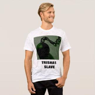 TRISHA'S SLAVE T-Shirt