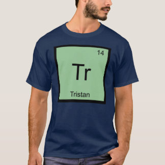 Tristan Name Chemistry Element Periodic Table T-Shirt