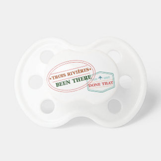 Trois-Rivières Been there done that Pacifier