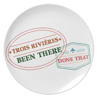 Trois-Rivières Been there done that Plate