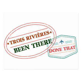 Trois-Rivières Been there done that Postcard