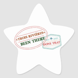 Trois-Rivières Been there done that Star Sticker