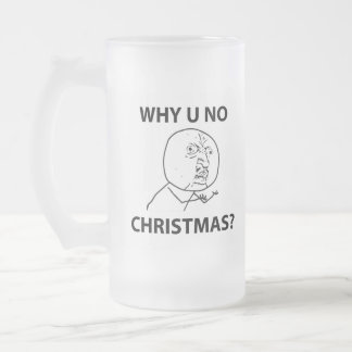 Troll LeMe Memes troll WHY YOU NO CHRISTMAS Frosted Glass Beer Mug
