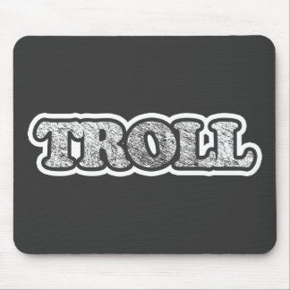 """Troll"" Say What? Mouse Pad"