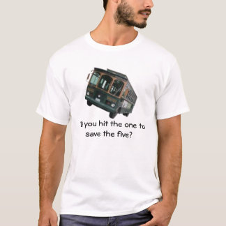 Trolley Problem T-Shirt
