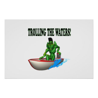 Trolling The Waters Posters