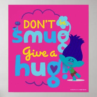 Trolls | Branch - Don't be Smug, Give a Hug 2 Poster