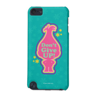 Trolls | Poppy - Don't Give Up! iPod Touch 5G Case