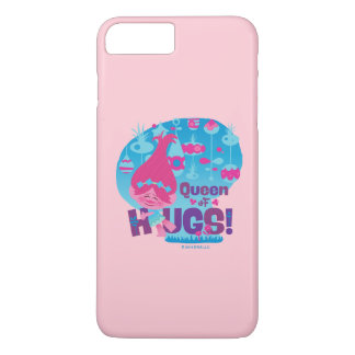 Trolls | Poppy - Queen of Hugs! iPhone 7 Plus Case