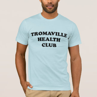 TROMAVILLE HEALTH CLUB T-Shirt