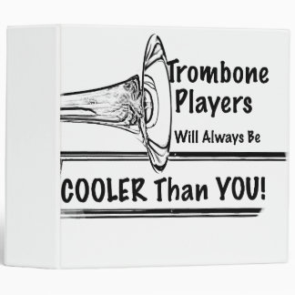 Trombone Musician Cooler than You Notebook Binder