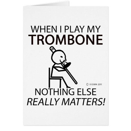 Trombone Nothing Else Matters Greeting Cards