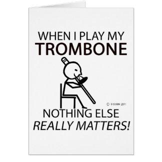 Trombone Nothing Else Matters Greeting Card