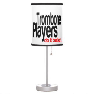 Trombone Players Do It Better Table Lamp