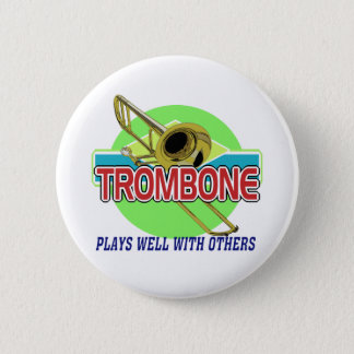 Trombone Plays Well 2 Inch Round Button